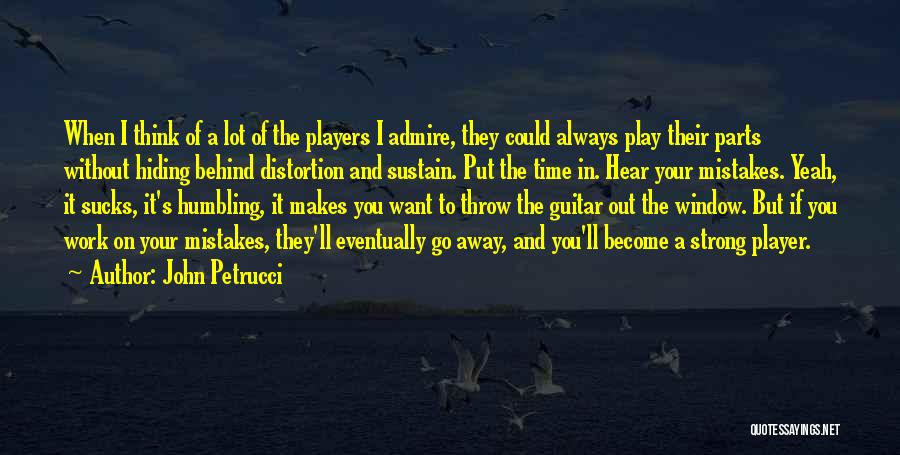 Throw Out Quotes By John Petrucci