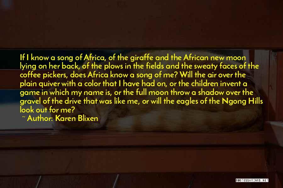 Throw Out Quotes By Karen Blixen
