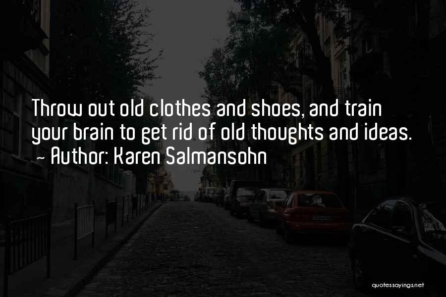 Throw Out Quotes By Karen Salmansohn
