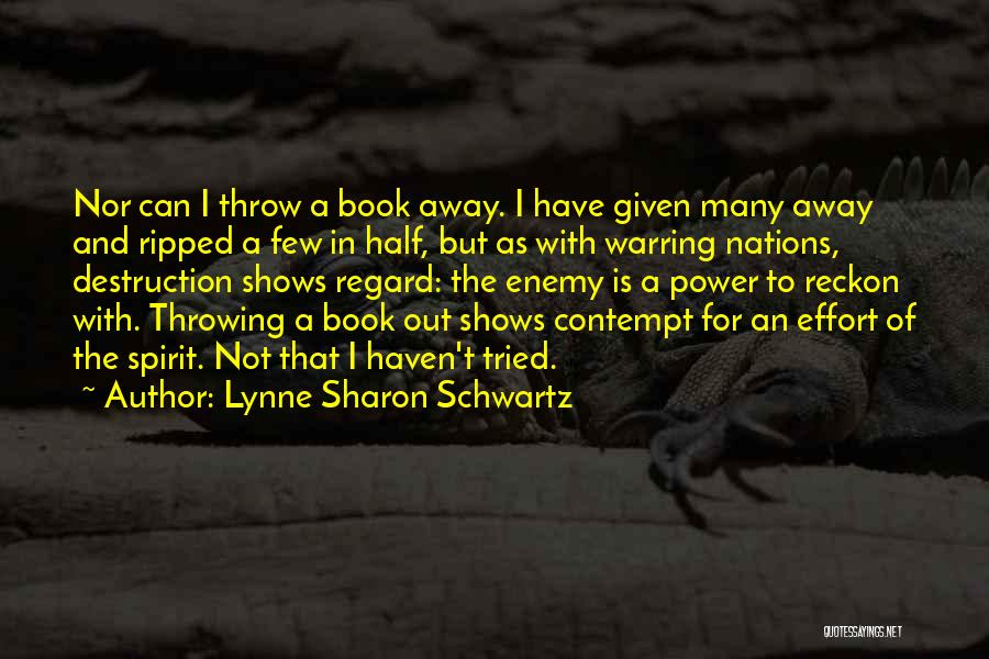 Throw Out Quotes By Lynne Sharon Schwartz