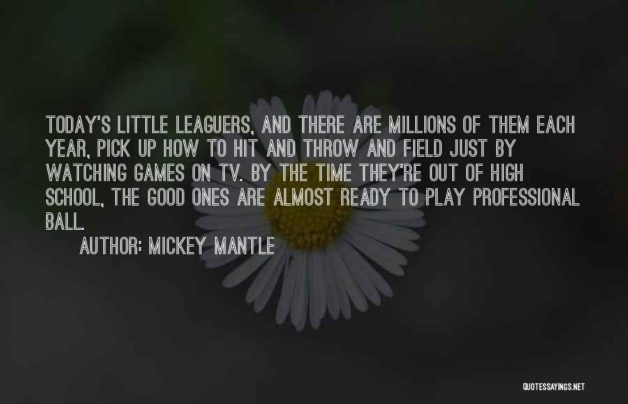 Throw Out Quotes By Mickey Mantle