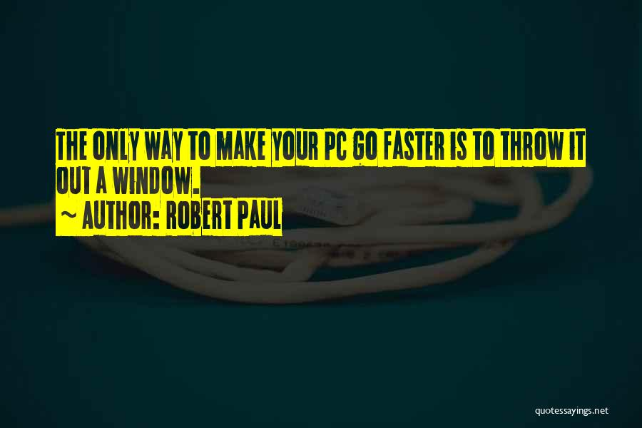 Throw Out Quotes By Robert Paul
