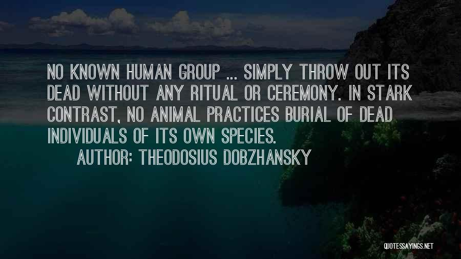 Throw Out Quotes By Theodosius Dobzhansky
