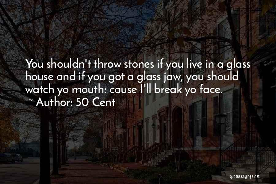 Throw Quotes By 50 Cent