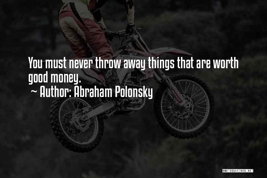 Throw Quotes By Abraham Polonsky