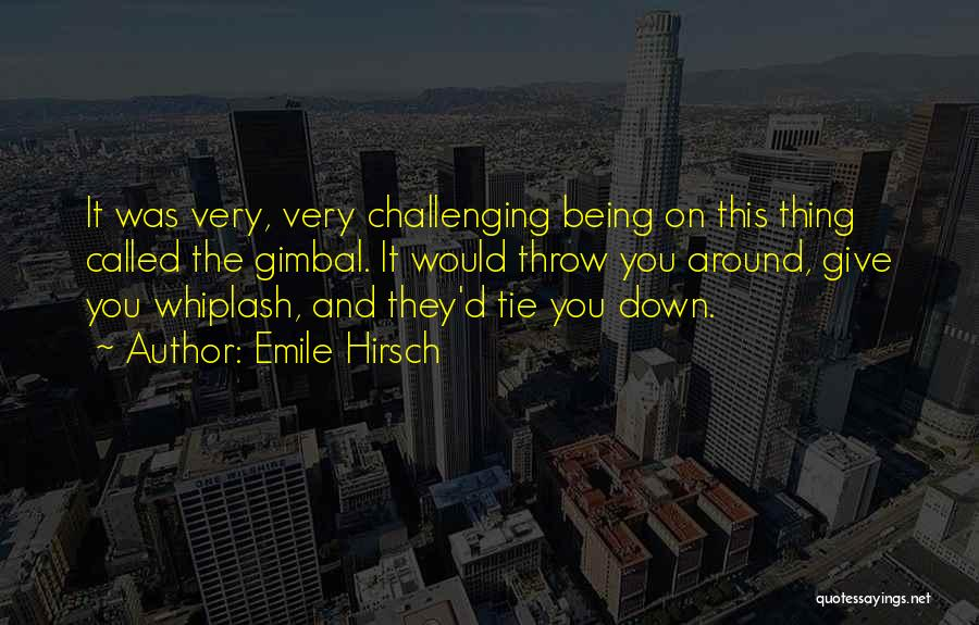 Throw Quotes By Emile Hirsch