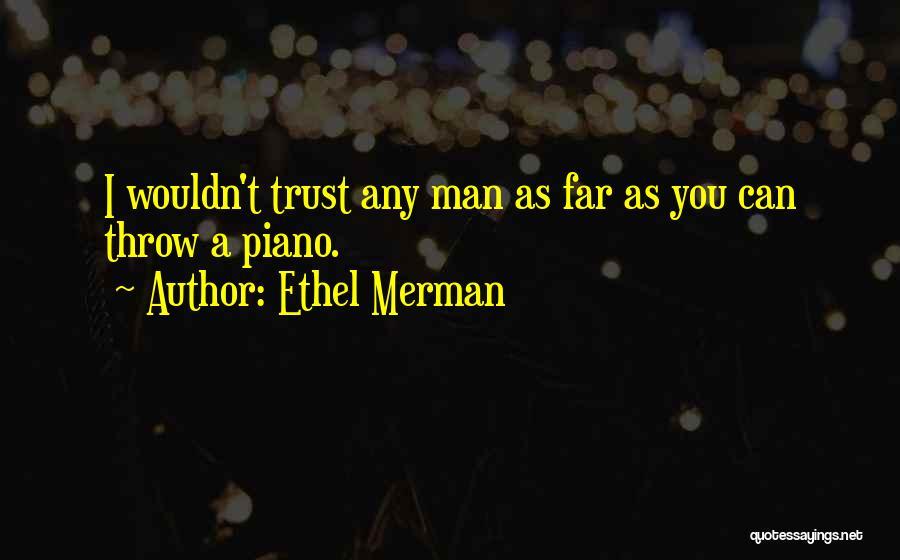 Throw Quotes By Ethel Merman
