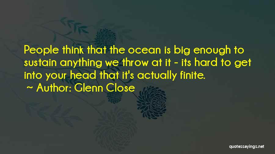 Throw Quotes By Glenn Close