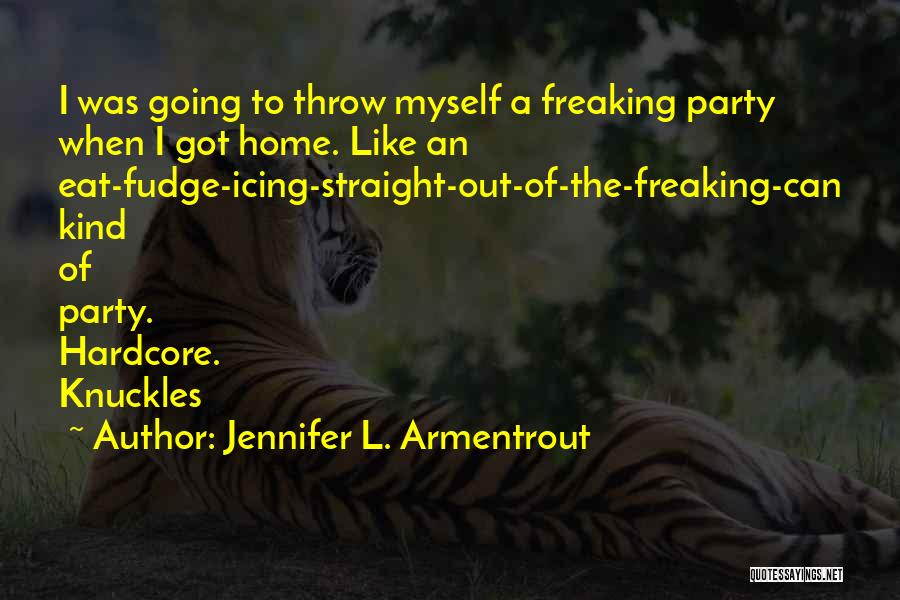 Throw Quotes By Jennifer L. Armentrout