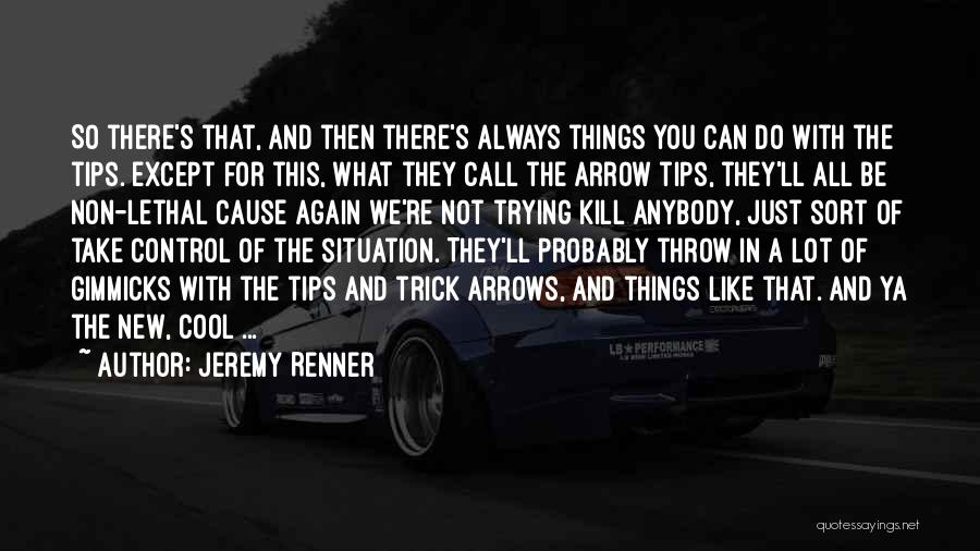 Throw Quotes By Jeremy Renner