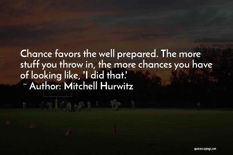 Throw Quotes By Mitchell Hurwitz