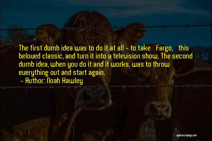 Throw Quotes By Noah Hawley