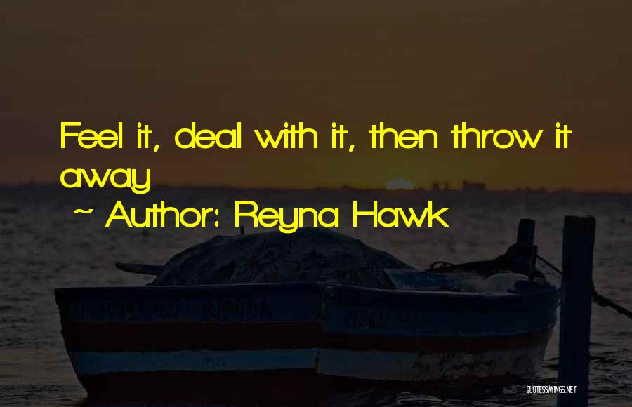 Throw Quotes By Reyna Hawk