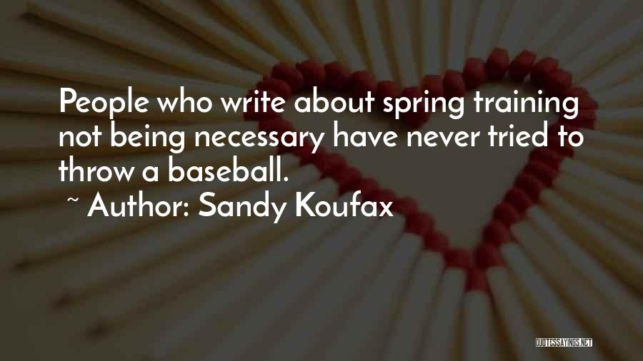 Throw Quotes By Sandy Koufax