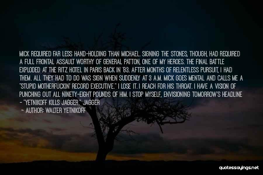 Throw Quotes By Walter Yetnikoff