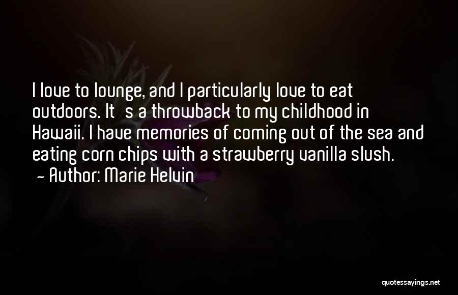 Throwback Childhood Quotes By Marie Helvin