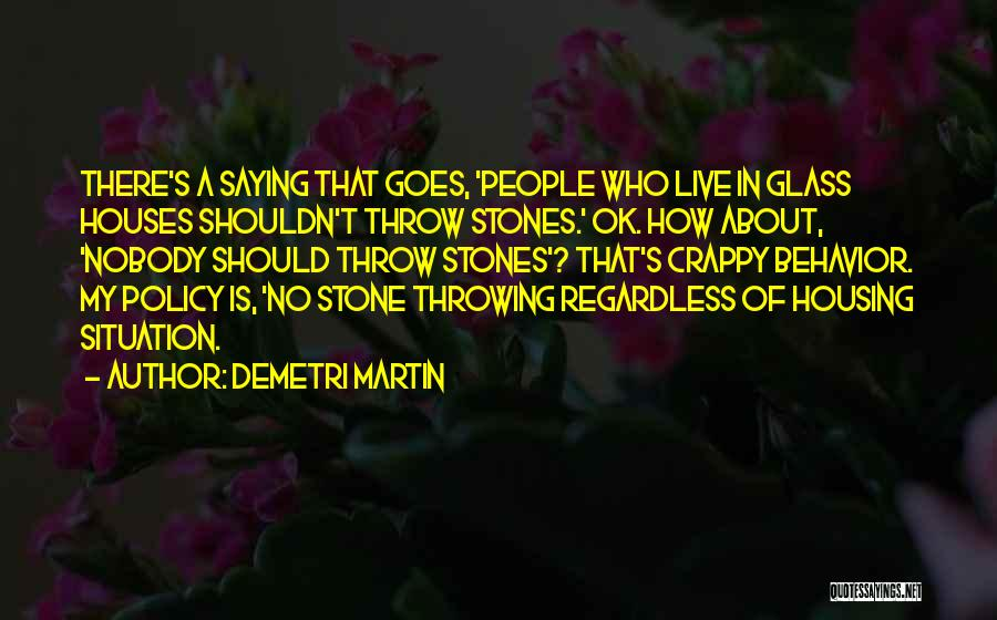 Top 2 Throwing Stones Glass Houses Quotes Sayings