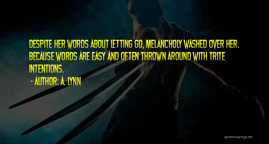 Thrown Around Quotes By A. Lynn