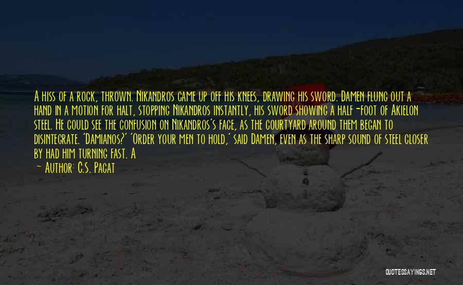 Thrown Around Quotes By C.S. Pacat