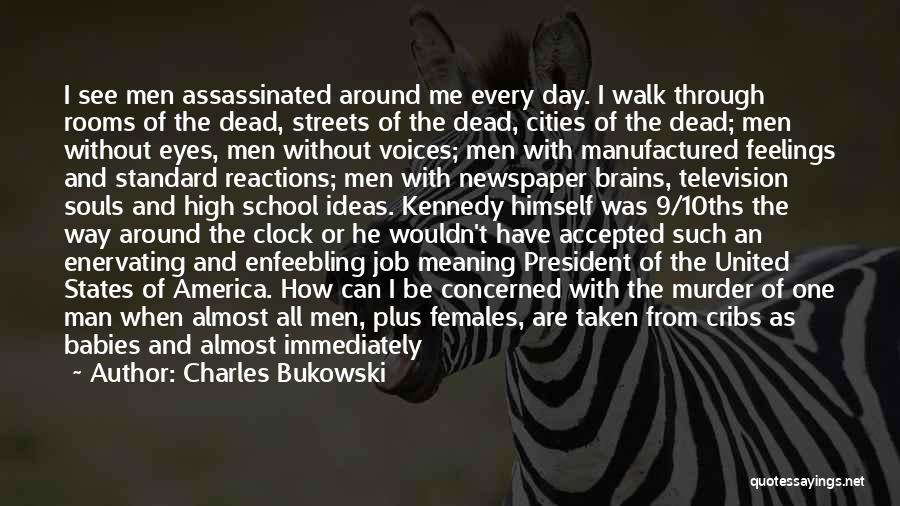 Thrown Around Quotes By Charles Bukowski