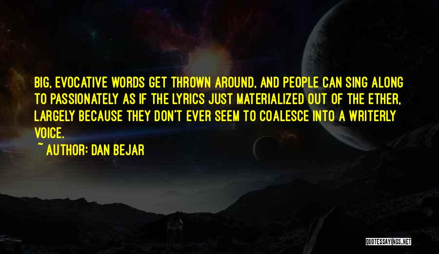 Thrown Around Quotes By Dan Bejar