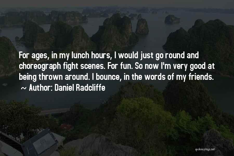 Thrown Around Quotes By Daniel Radcliffe