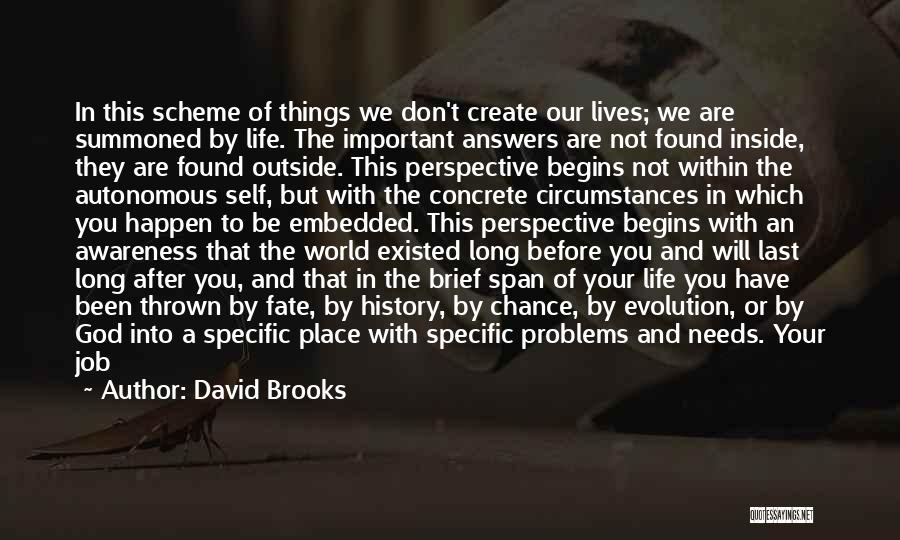 Thrown Around Quotes By David Brooks
