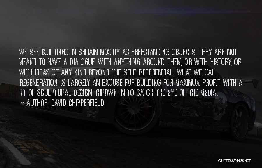 Thrown Around Quotes By David Chipperfield