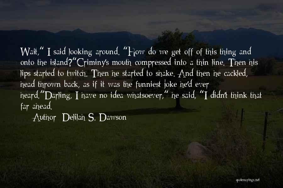 Thrown Around Quotes By Delilah S. Dawson