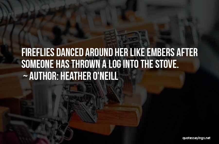 Thrown Around Quotes By Heather O'Neill