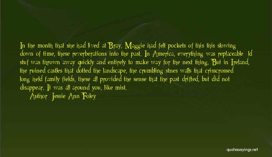 Thrown Around Quotes By Jessie Ann Foley