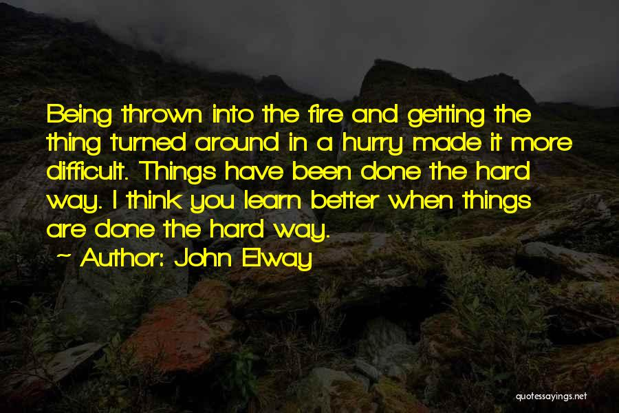 Thrown Around Quotes By John Elway