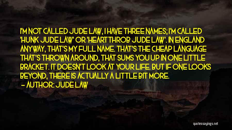 Thrown Around Quotes By Jude Law