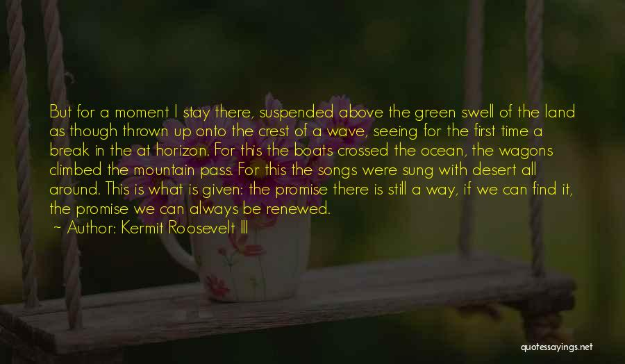 Thrown Around Quotes By Kermit Roosevelt III