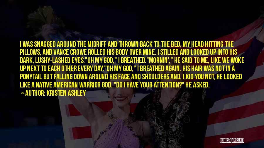 Thrown Around Quotes By Kristen Ashley