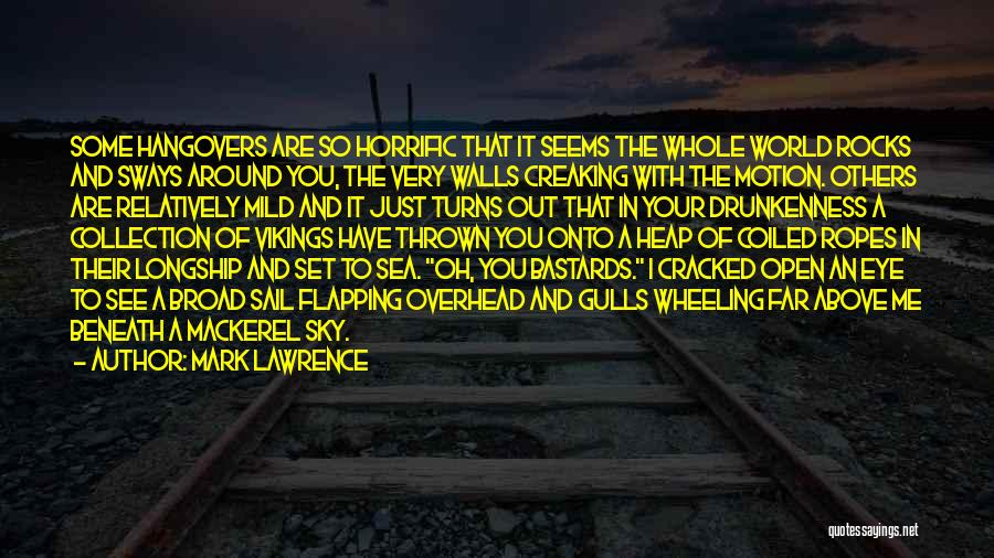 Thrown Around Quotes By Mark Lawrence