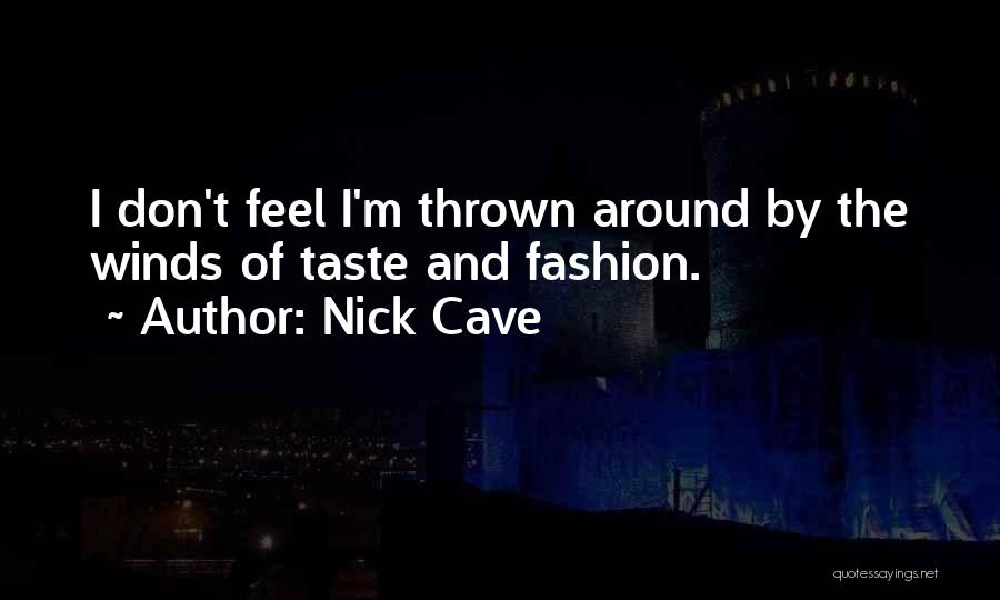 Thrown Around Quotes By Nick Cave