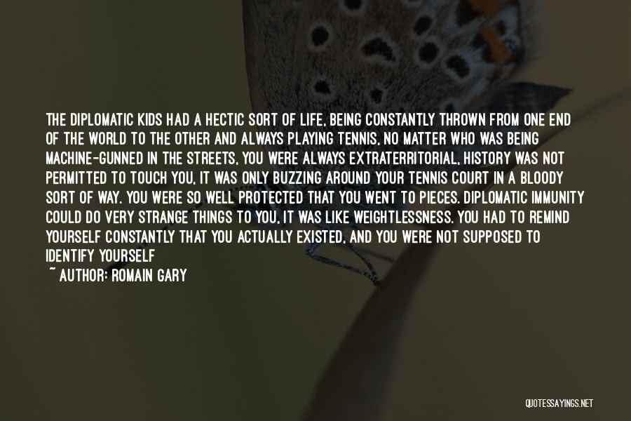 Thrown Around Quotes By Romain Gary