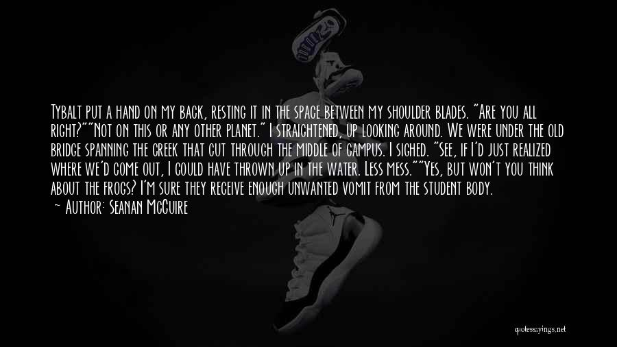 Thrown Around Quotes By Seanan McGuire