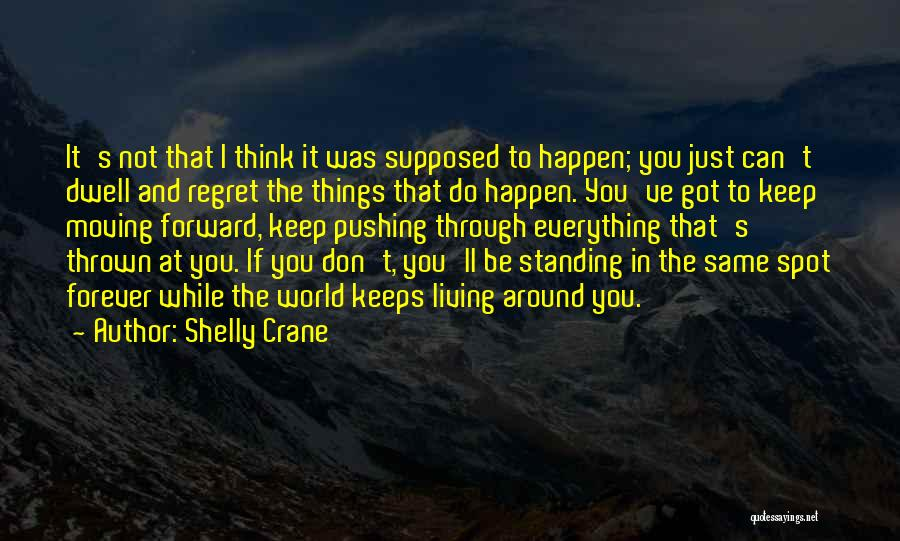 Thrown Around Quotes By Shelly Crane