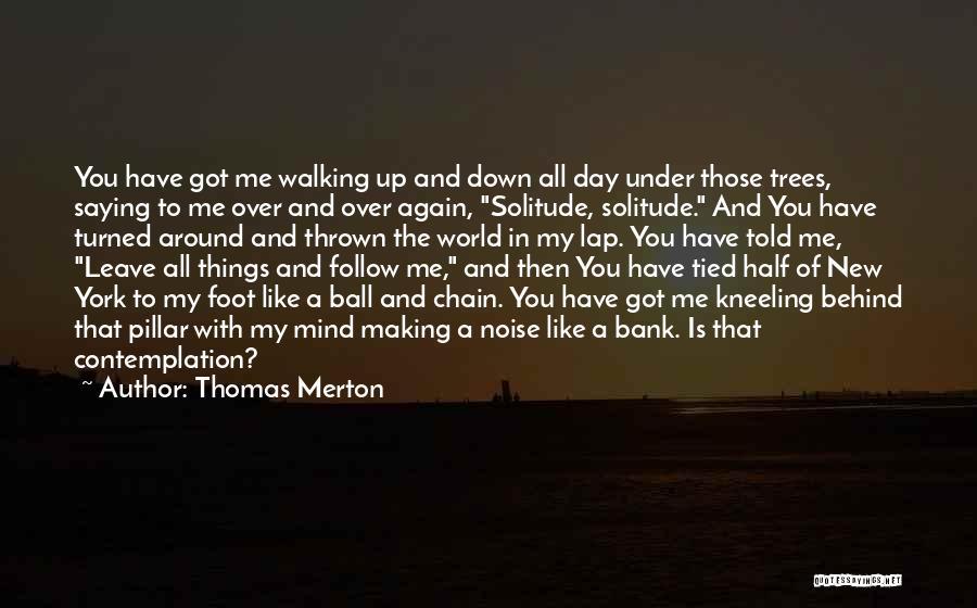 Thrown Around Quotes By Thomas Merton