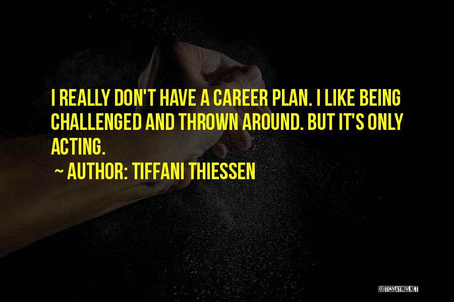Thrown Around Quotes By Tiffani Thiessen
