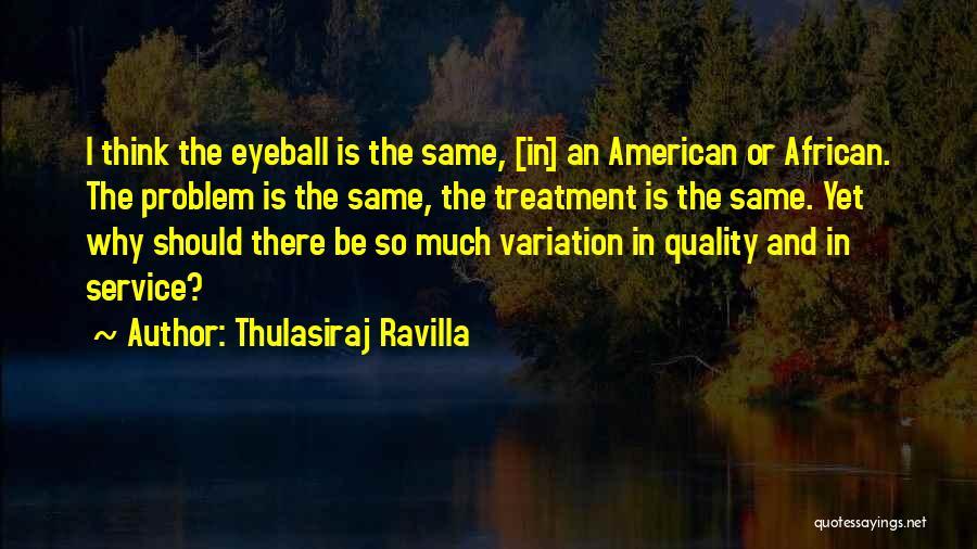 Thulasiraj Ravilla Quotes 1780606