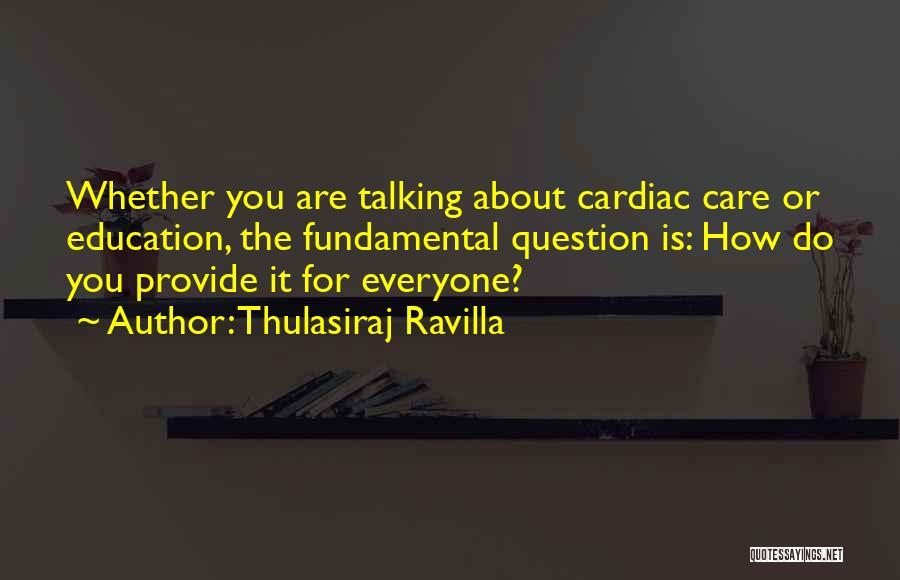 Thulasiraj Ravilla Quotes 923784