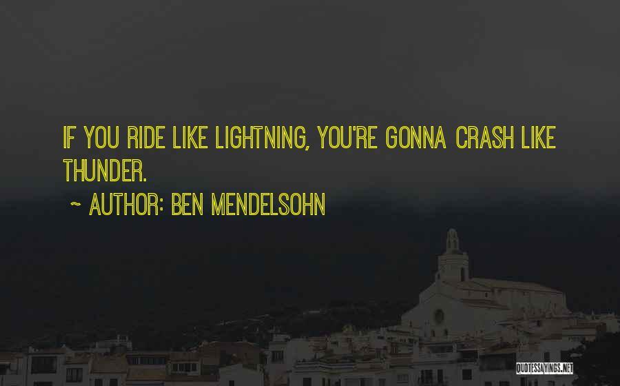 Thunder Lightning Quotes By Ben Mendelsohn