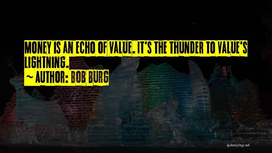 Thunder Lightning Quotes By Bob Burg