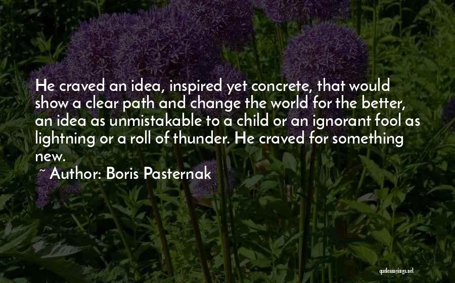 Thunder Lightning Quotes By Boris Pasternak