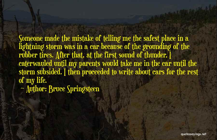 Thunder Lightning Quotes By Bruce Springsteen