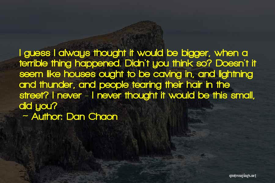 Thunder Lightning Quotes By Dan Chaon