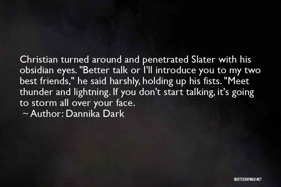 Thunder Lightning Quotes By Dannika Dark